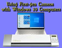 Click to see instructions for upating your Cameo 1's firmware to talk to your Windows 10 computer.